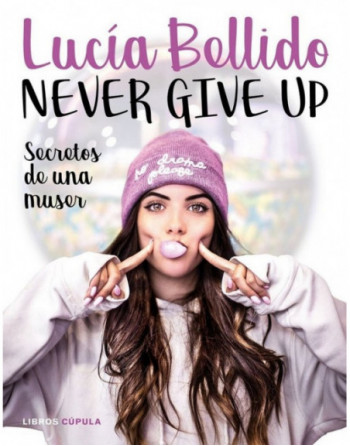 LIBROS CUPULA - NEVER GIVE UP